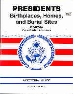 Presidents Birthplaces, Homes, and Burial Sites