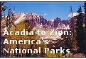 Click to enter Acadia to Zion: America's National Parks
