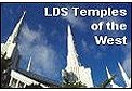 Click to enter LDS Temples of the West